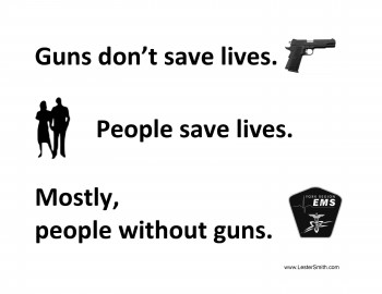 Guns don't save lives. People save lives. Mostly, people without guns.