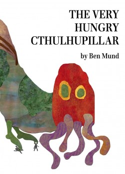 The Very Hungry Cthulhupillar cover